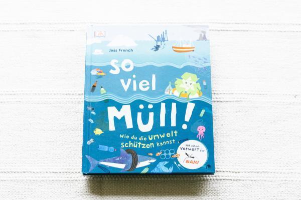 So viel Müll! Buch über Nachhaltigkeit und Umwelt für Kinder